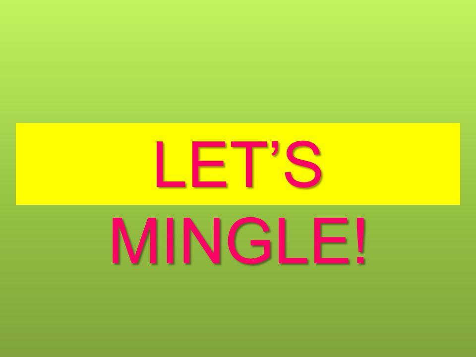 LET'S MINGLE!