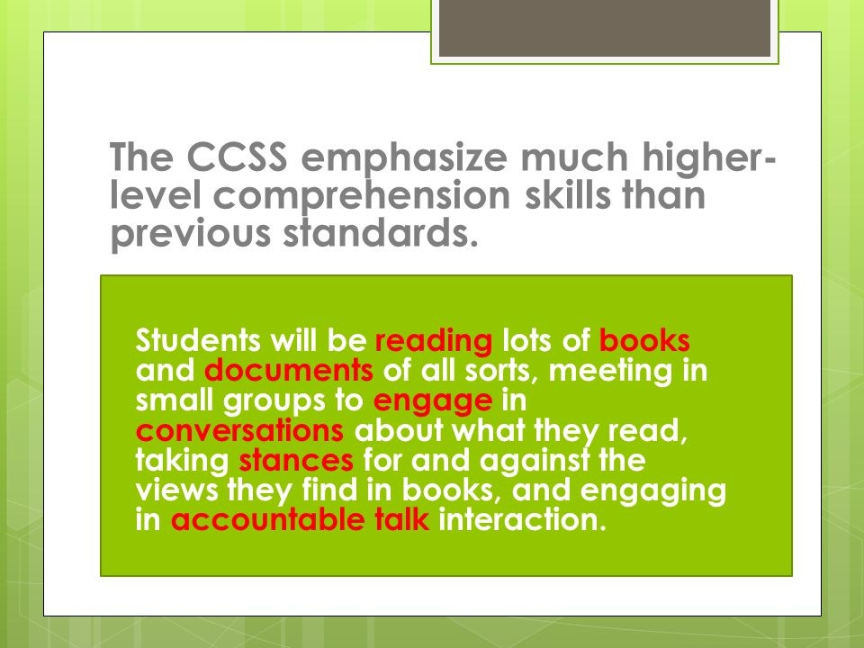 Students will be reading lots of books and documents of all sorts, meeting in small groups to engage in conversations about what they read, taking stances for and against the views they find in books, and engaging in accountable talk interaction.