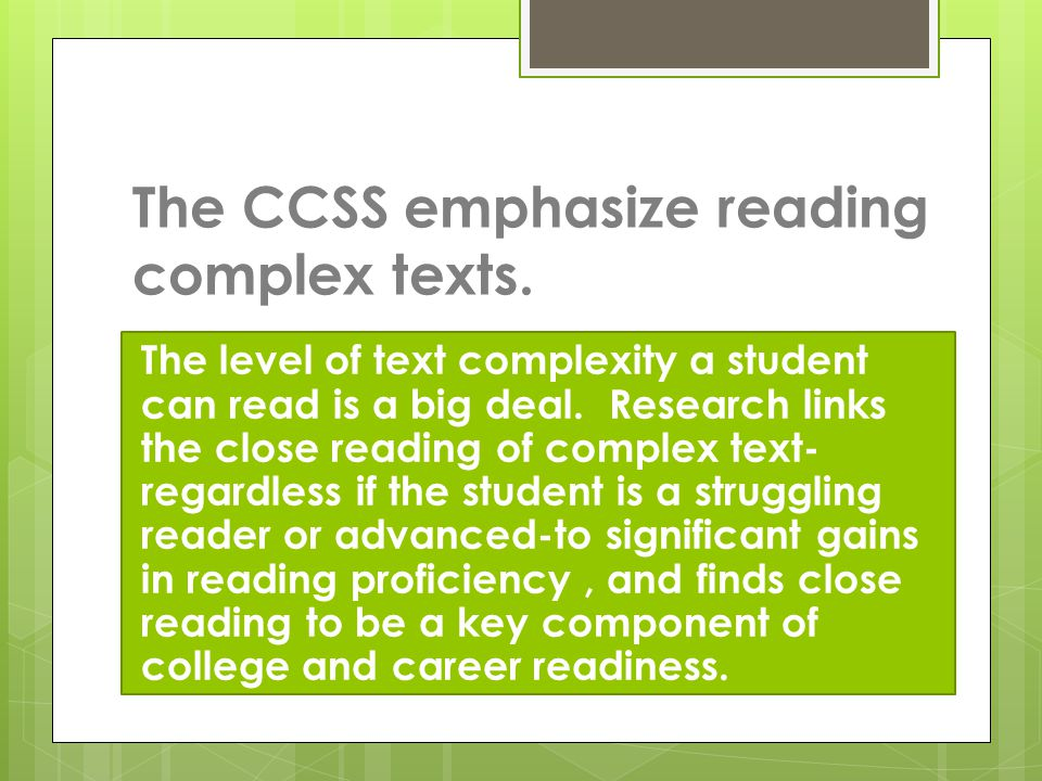 The level of text complexity a student can read is a big deal.