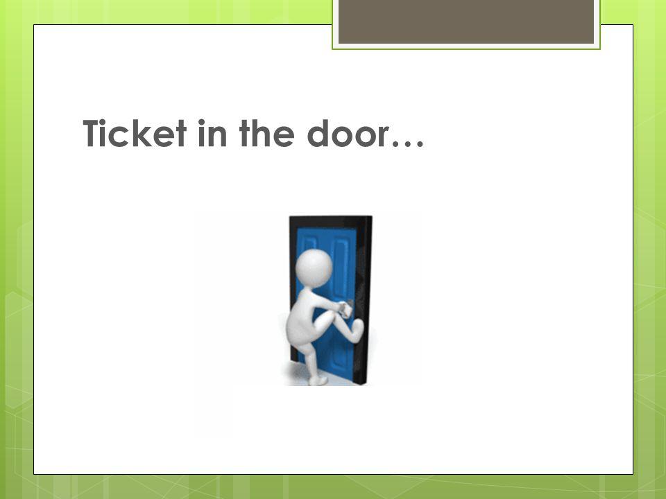 Ticket in the door…