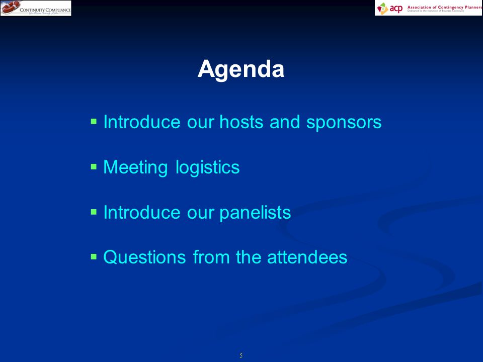 5 Agenda  Introduce our hosts and sponsors  Meeting logistics  Introduce our panelists  Questions from the attendees