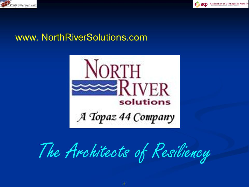 8 www. NorthRiverSolutions.com The Architects of Resiliency