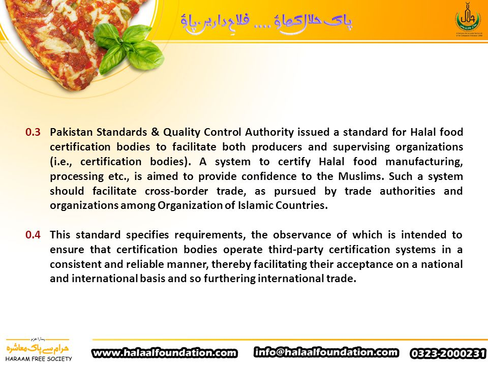 0.5A cross border trade facilitating system on Halal food can work well if certification bodies and Halal food manufacturers operate to globally accepted requirements in an equivalent manner and take into account the interests of all Muslim Sects concerned.