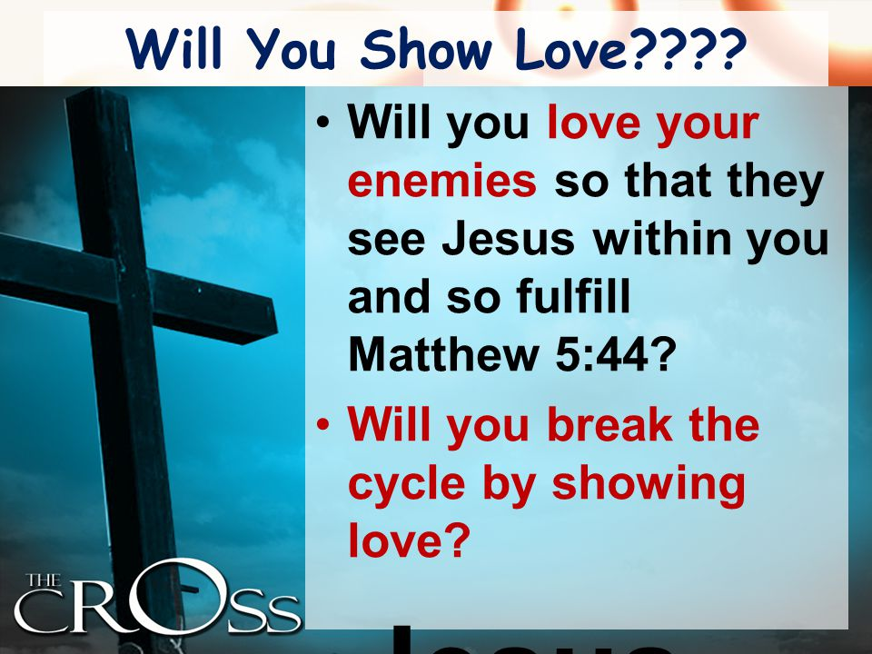 Will You Show Love???.