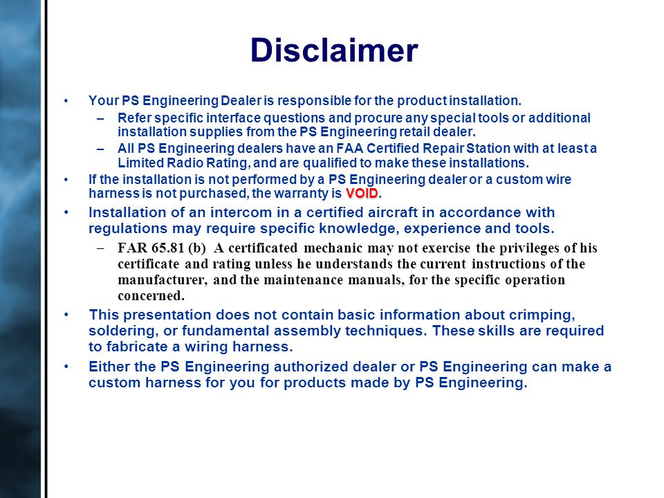 Disclaimer Your PS Engineering Dealer is responsible for the product installation.