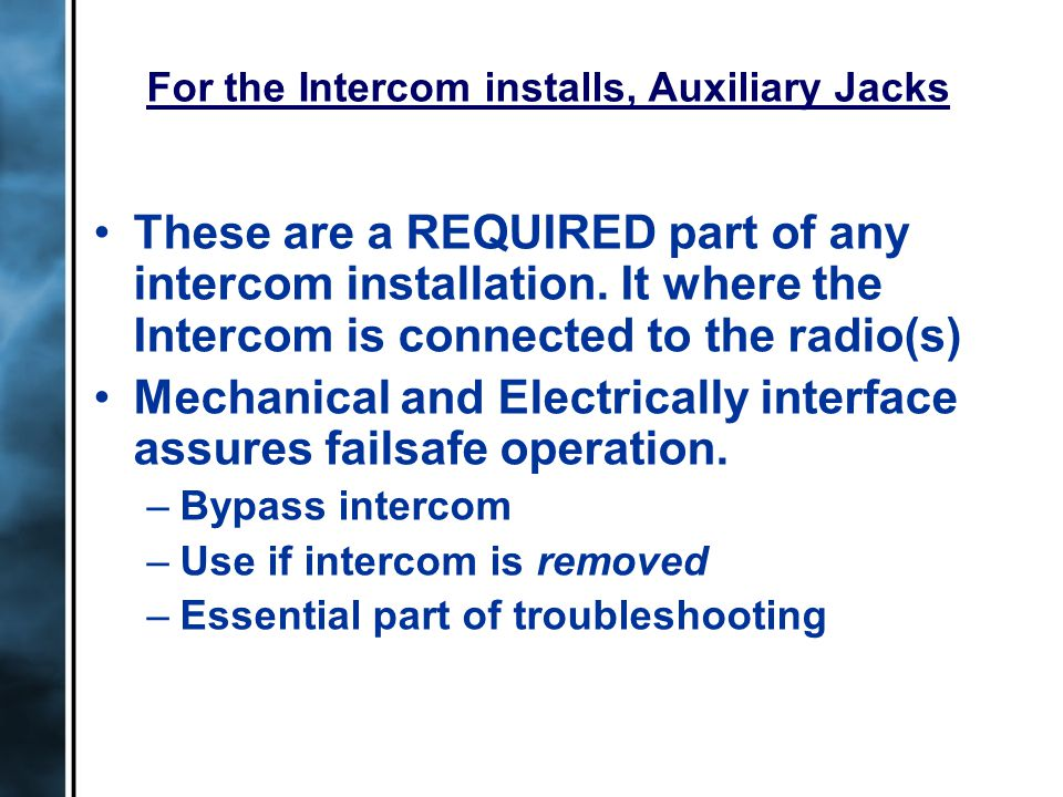 These are a REQUIRED part of any intercom installation.