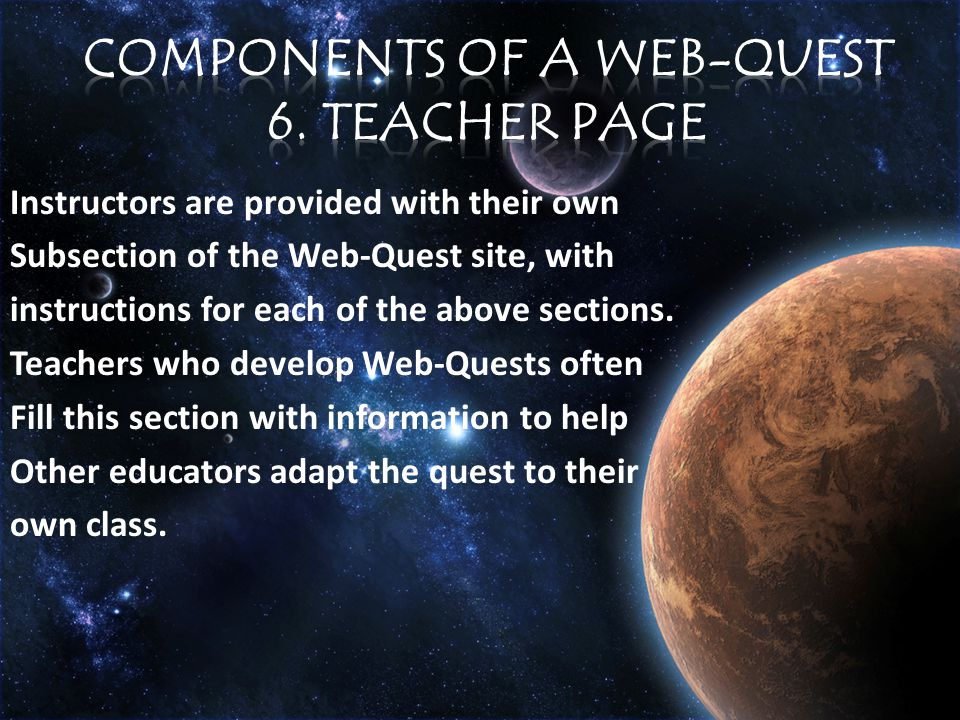 Instructors are provided with their own Subsection of the Web-Quest site, with instructions for each of the above sections.