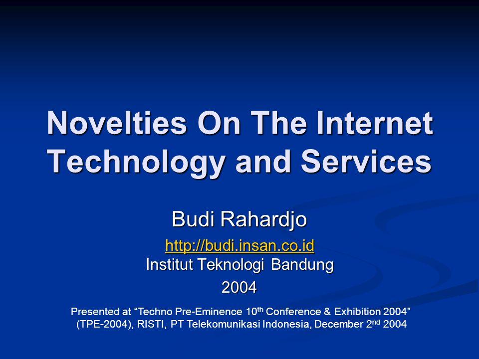 Budi Rahardjo 12TPE 2004 Internet Governance No centralized management (?).