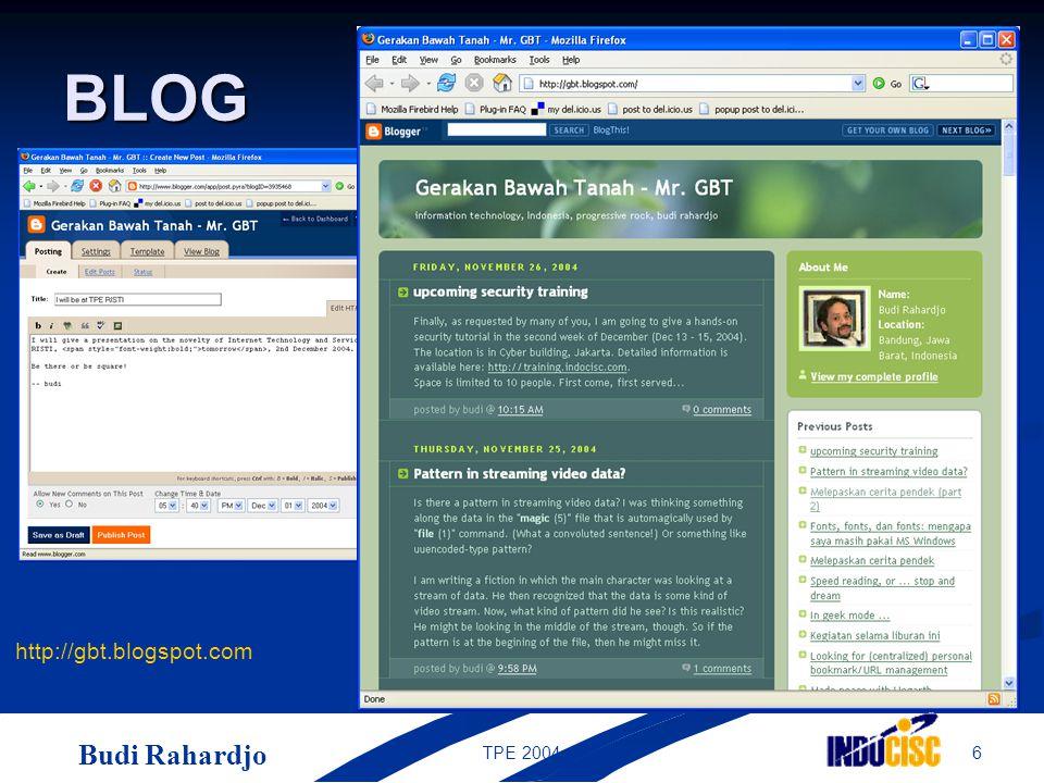 Budi Rahardjo 6TPE 2004 BLOG http://gbt.blogspot.com