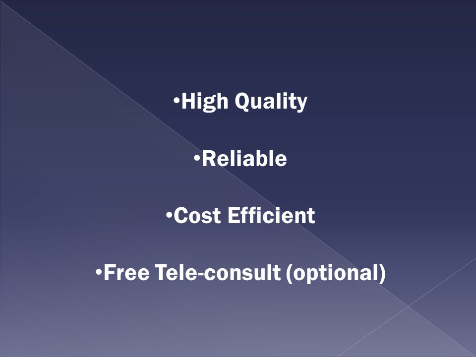 High Quality Reliable Cost Efficient Free Tele-consult (optional)