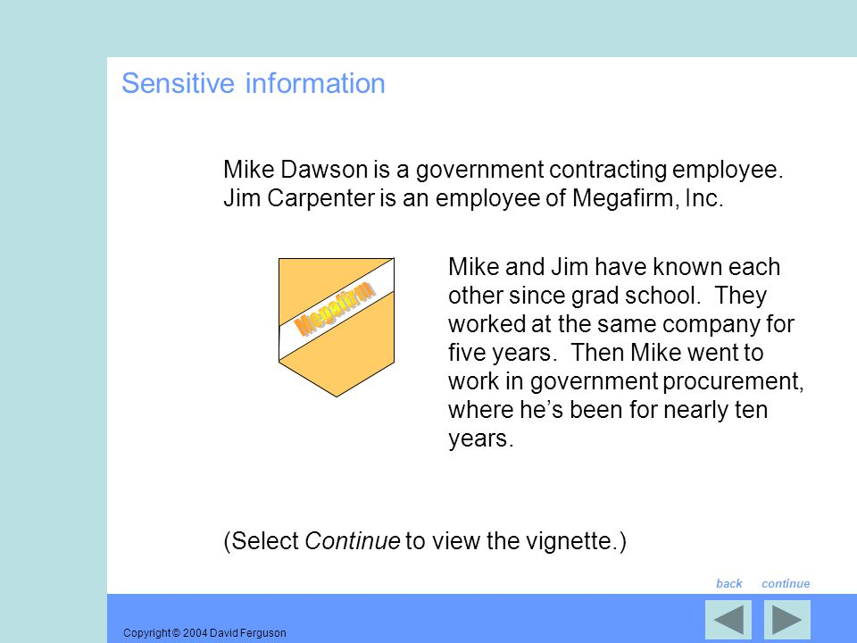 Copyright © 2004 David Ferguson Sensitive information Mike Dawson is a government contracting employee.