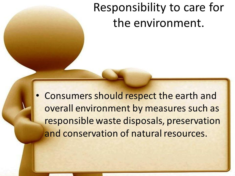 Responsibility to care for the environment.