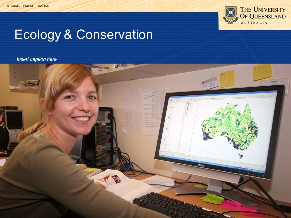 Ecology & Conservation Insert caption here