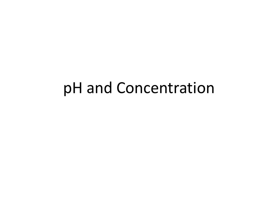 pH and Concentration