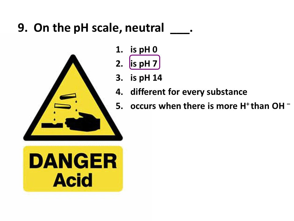 20.A solution with a pH of 10 is ___ times less acidic than a solution with a pH of 6.