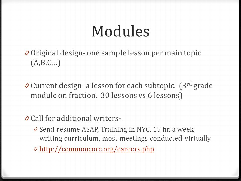 Modules 0 Original design- one sample lesson per main topic (A,B,C…) 0 Current design- a lesson for each subtopic.