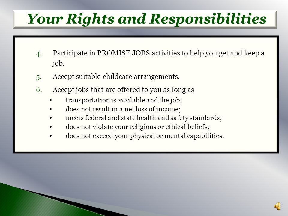 A. As a Participant in the PROMISE JOBS Program, You Must: 1.Attend all meetings and give all information requested. 2.Call us and tell us before a sc