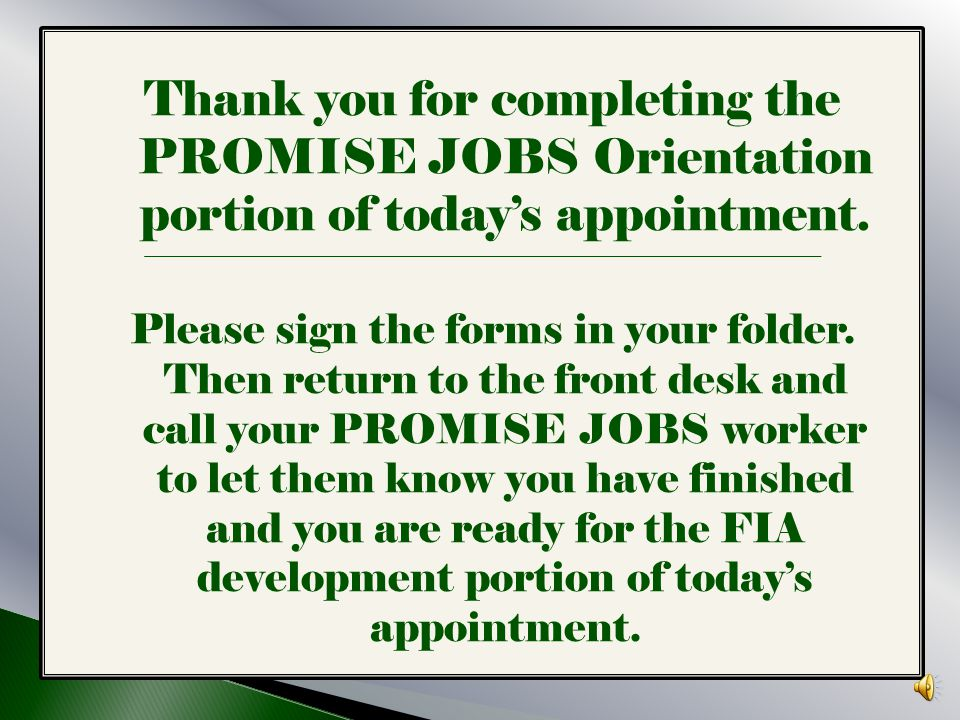  PROMISE JOBS is a mandatory program if you are receiving FIP.  If you choose not to actively participate you may want to consider voluntarily closi