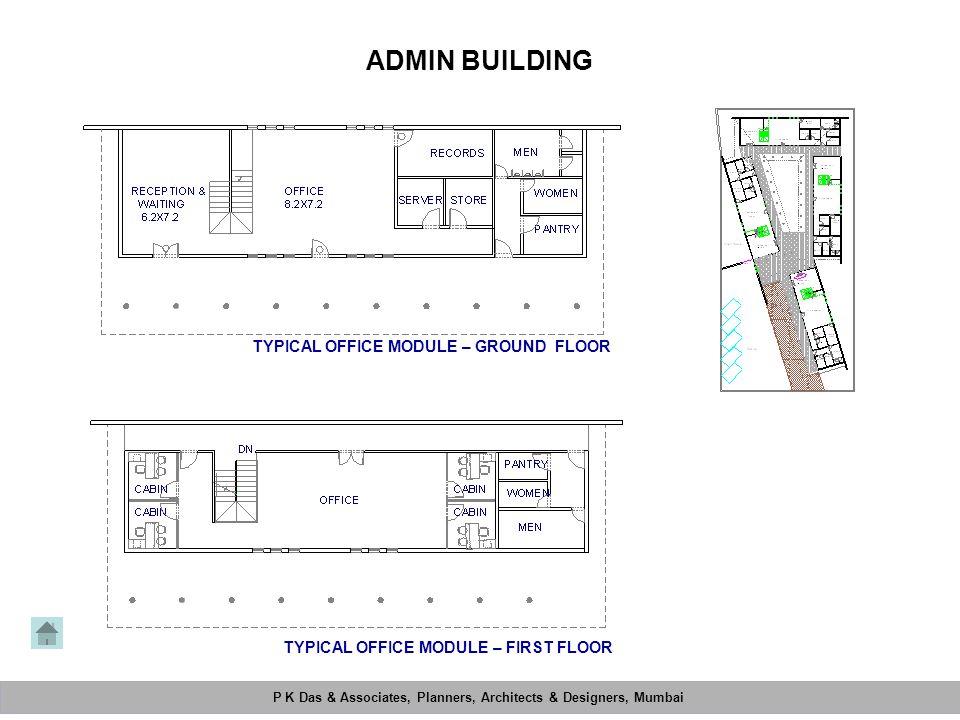 P K Das & Associates, Planners, Architects & Designers, Mumbai Mahimtura Consultants Pvt. Ltd. ADMIN BUILDING P K Das & Associates, Planners, Architec