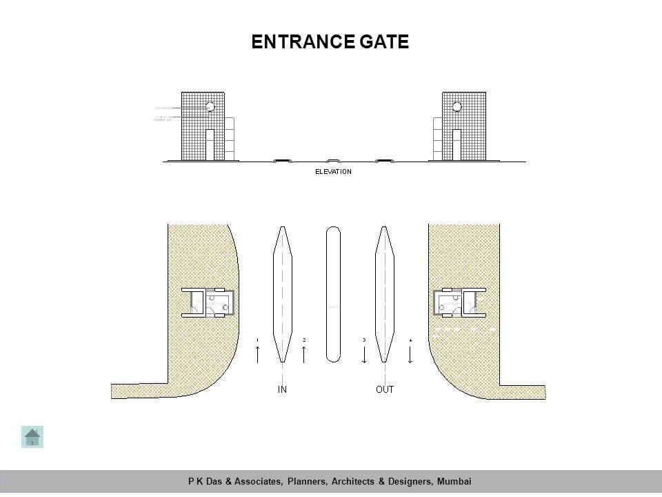 P K Das & Associates, Planners, Architects & Designers, Mumbai Mahimtura Consultants Pvt. Ltd. ENTRANCE GATE P K Das & Associates, Planners, Architect