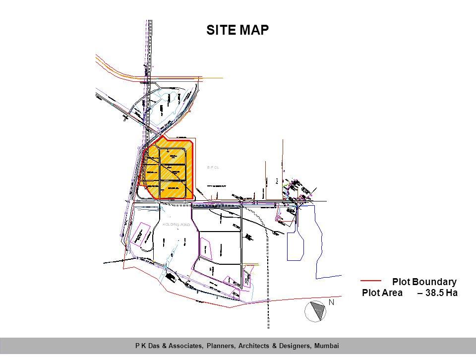 P K Das & Associates, Planners, Architects & Designers, Mumbai Mahimtura Consultants Pvt. Ltd. Plot Area – 38.5 Ha P K Das & Associates, Planners, Arc