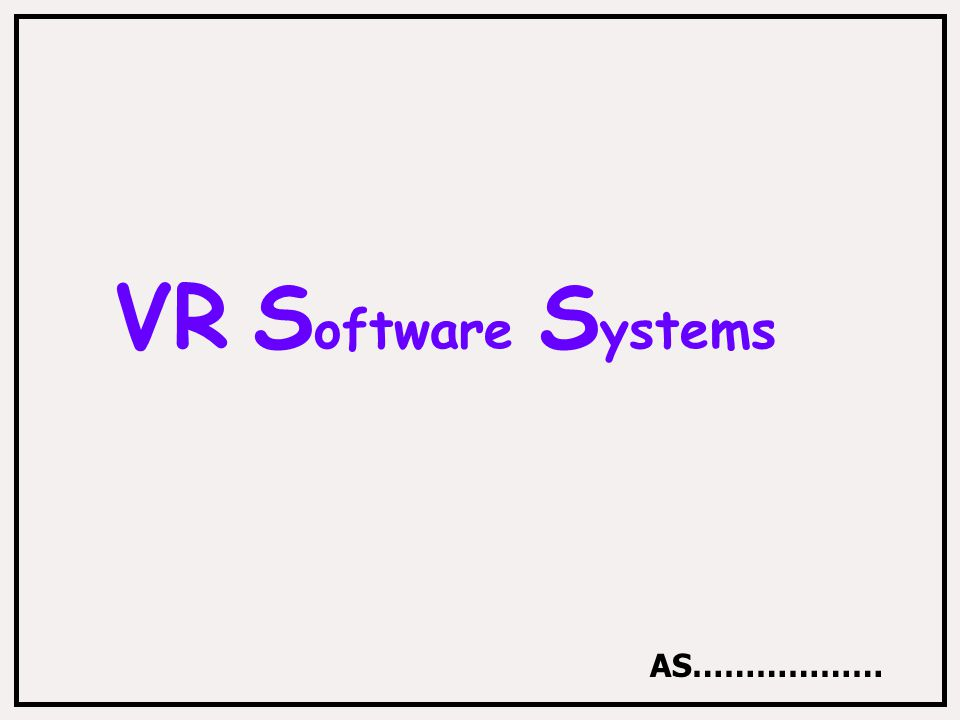VR S oftware S ystems AS………………