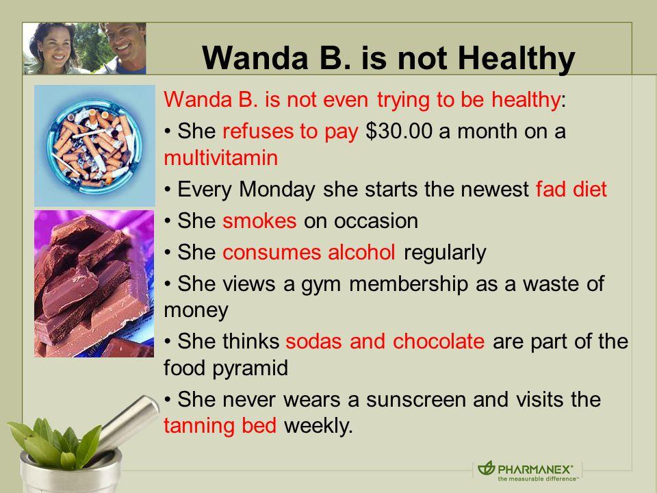 Wanda B. is not Healthy Wanda B.
