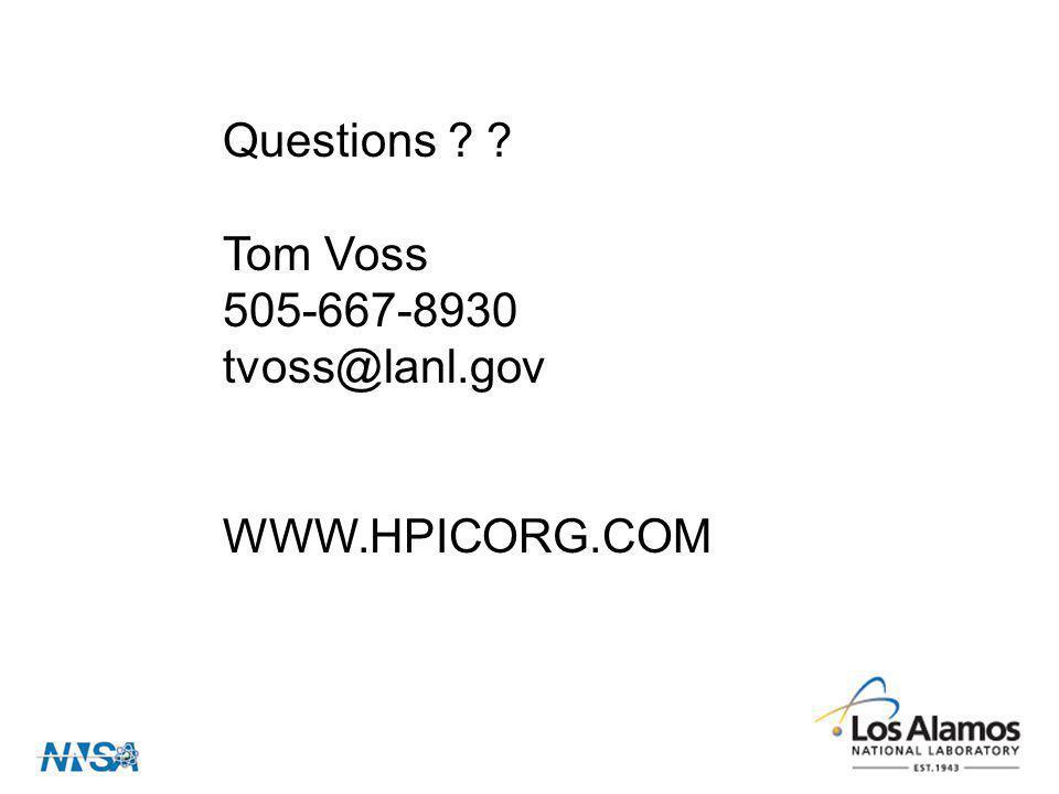 Questions ? ? Tom Voss 505-667-8930 tvoss@lanl.gov WWW.HPICORG.COM