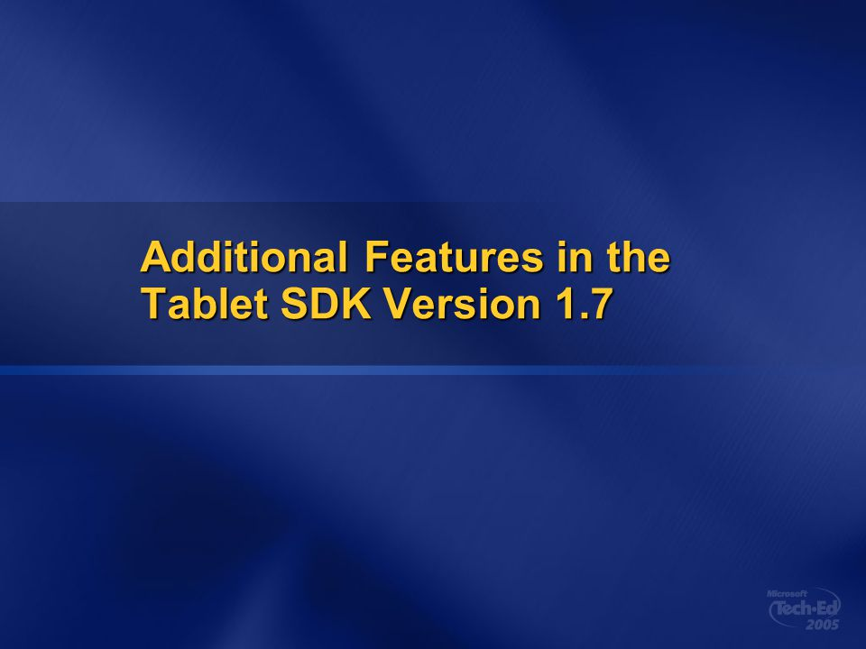 Additional Features in the Tablet SDK Version 1.7