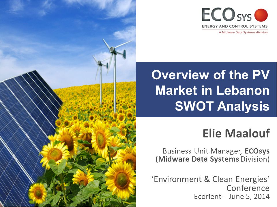  About ECOsys  Overview of PV market in Lebanon  SWOT analysis  Conclusion & Recommendations  Some ECOsys PV Projects Outline PV installation in Aaqoura – Alfa Telecom site