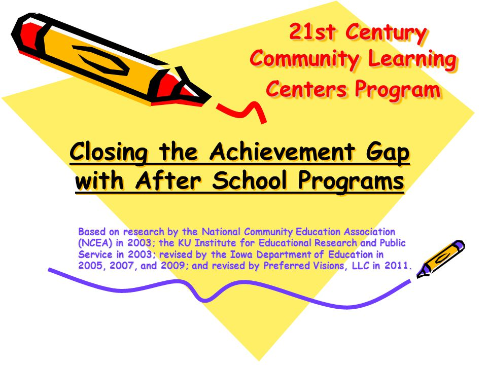 21 ST CENTURY COMMUNITY LEARNING CENTERS CLOSING THE > < GAP
