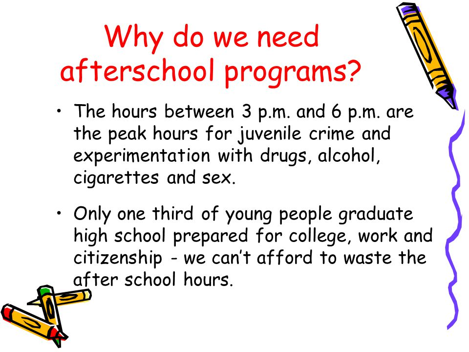 Why do we need afterschool programs.