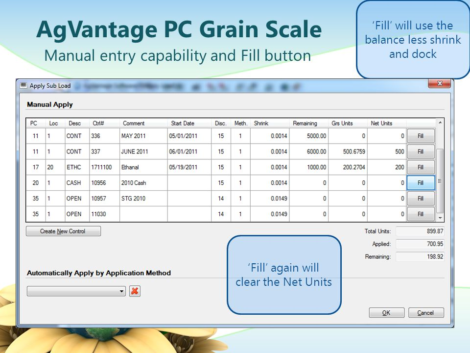 AgVantage PC Grain Scale Manual entry capability and Fill button 'Fill' will use the balance less shrink and dock 'Fill' again will clear the Net Unit