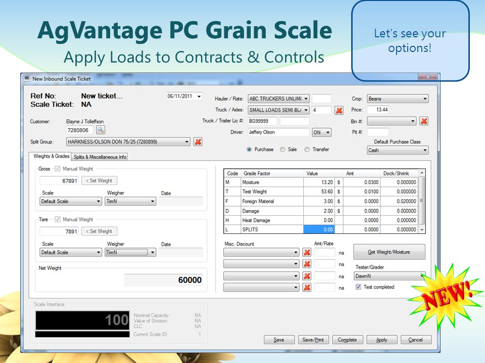 Set default Purchase Class will automate apply process AgVantage PC Grain Scale Save, Save/Print, Complete, or Apply Drop down available to change Purchase Class Save Save/Print Complete Saves data entries, prints, and sends load to AgVantage Grain Giving you the flexibility to apply at a more convenient time APPLY Purchase Class