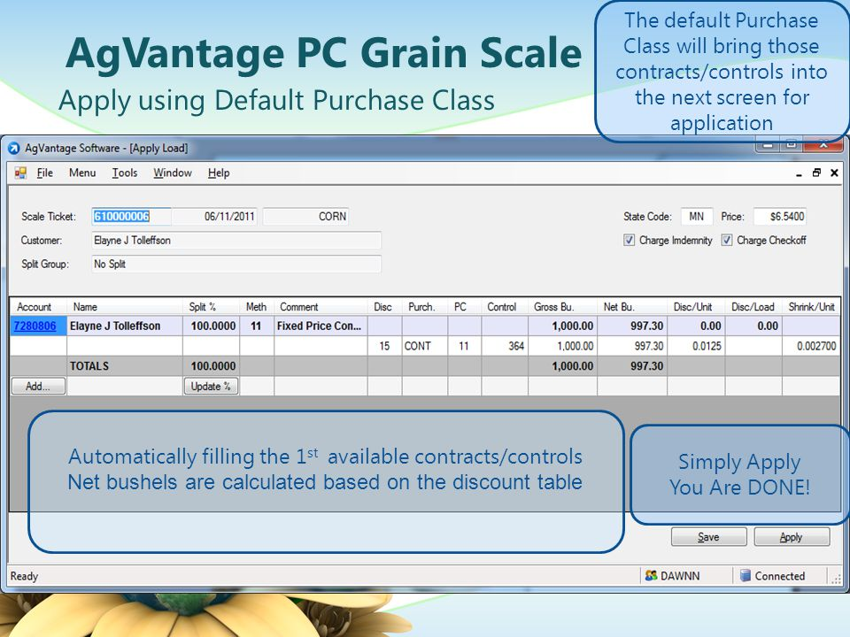 AgVantage PC Grain Scale Automatically filling the 1 st available contracts/controls Net bushels are calculated based on the discount table The defaul