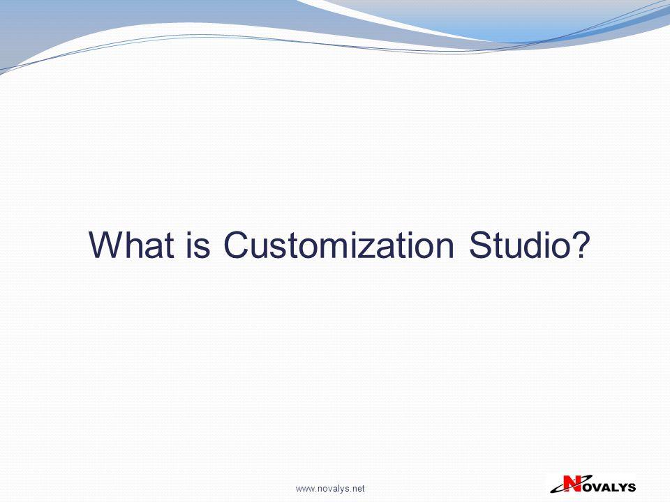 www.novalys.net What is Customization Studio?
