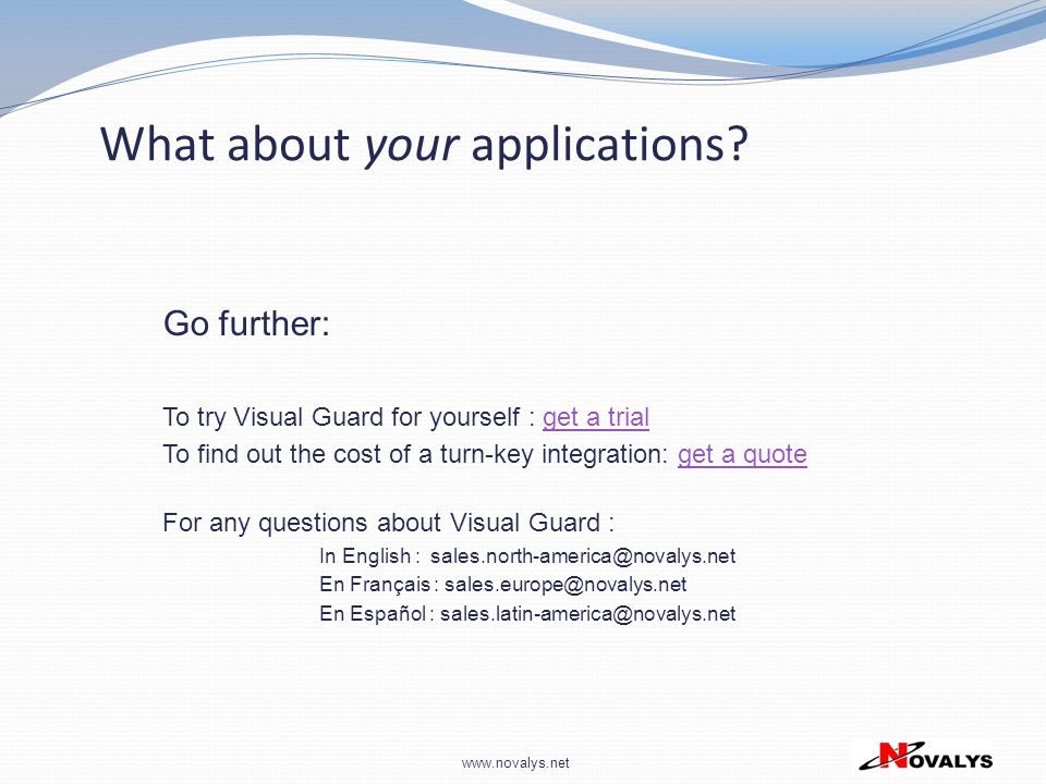 www.novalys.net Go further: To try Visual Guard for yourself : get a trialget a trial To find out the cost of a turn-key integration: get a quoteget a