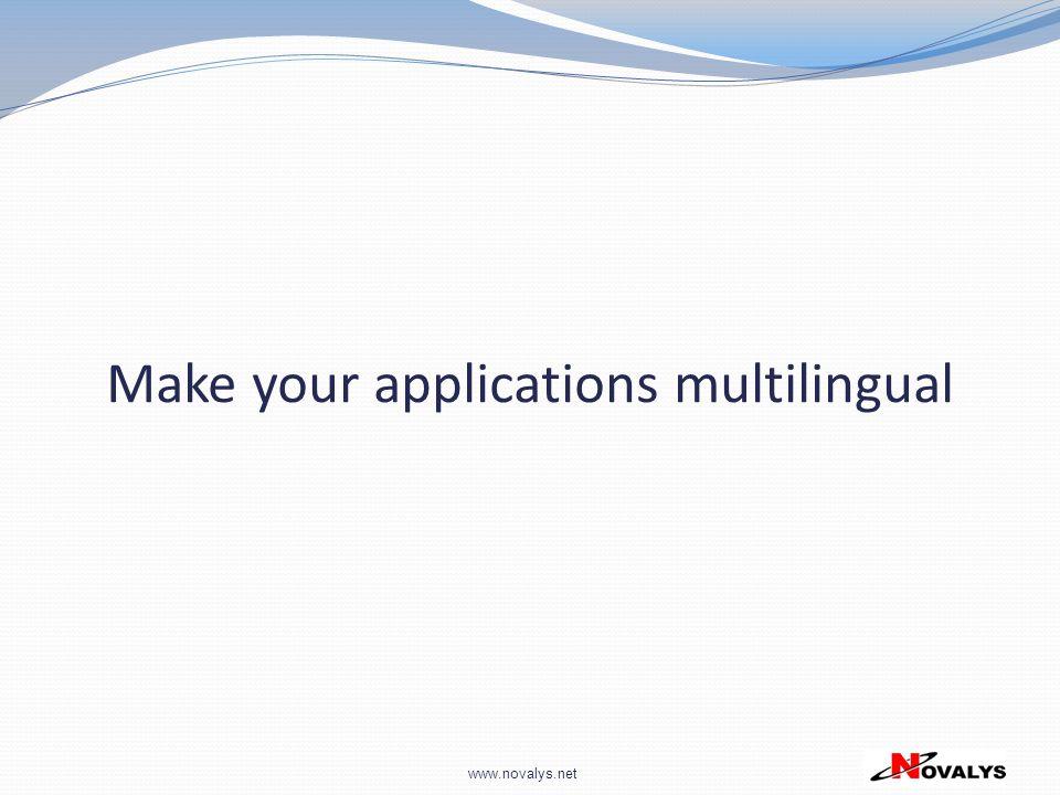 www.novalys.net Make your applications multilingual