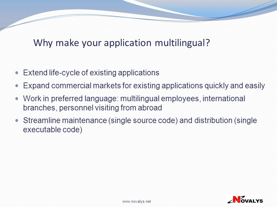 www.novalys.net Why make your application multilingual.