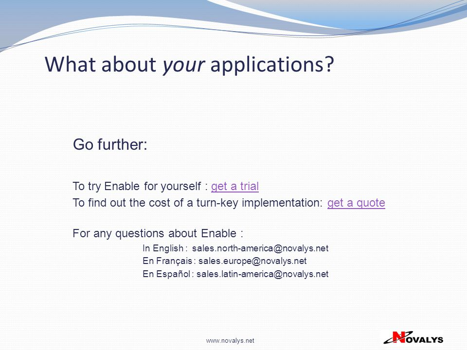 www.novalys.net Go further: To try Enable for yourself : get a trialget a trial To find out the cost of a turn-key implementation: get a quoteget a qu