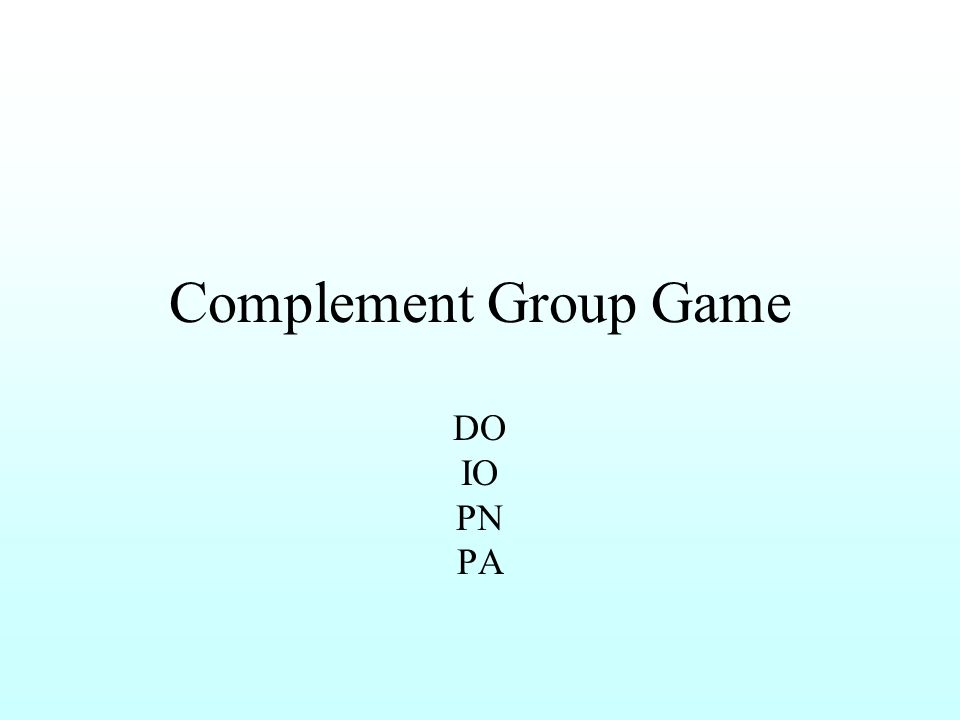 Complement Group Game DO IO PN PA
