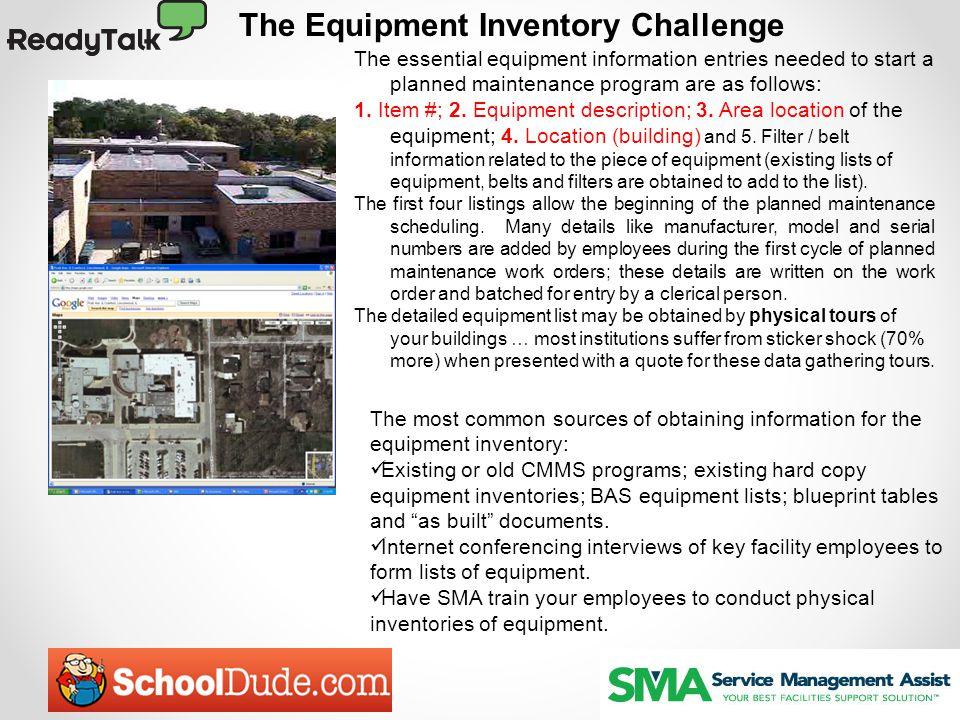 The Equipment Inventory Challenge The essential equipment information entries needed to start a planned maintenance program are as follows: 1. Item #;