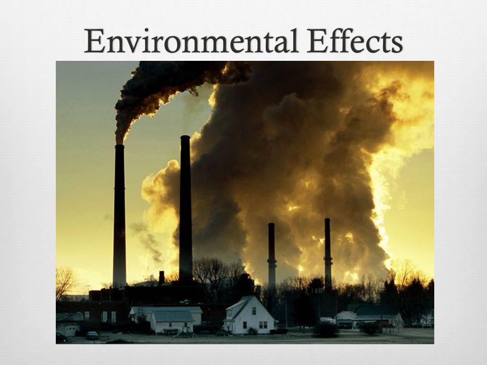 Environmental EffectsEnvironmental Effects
