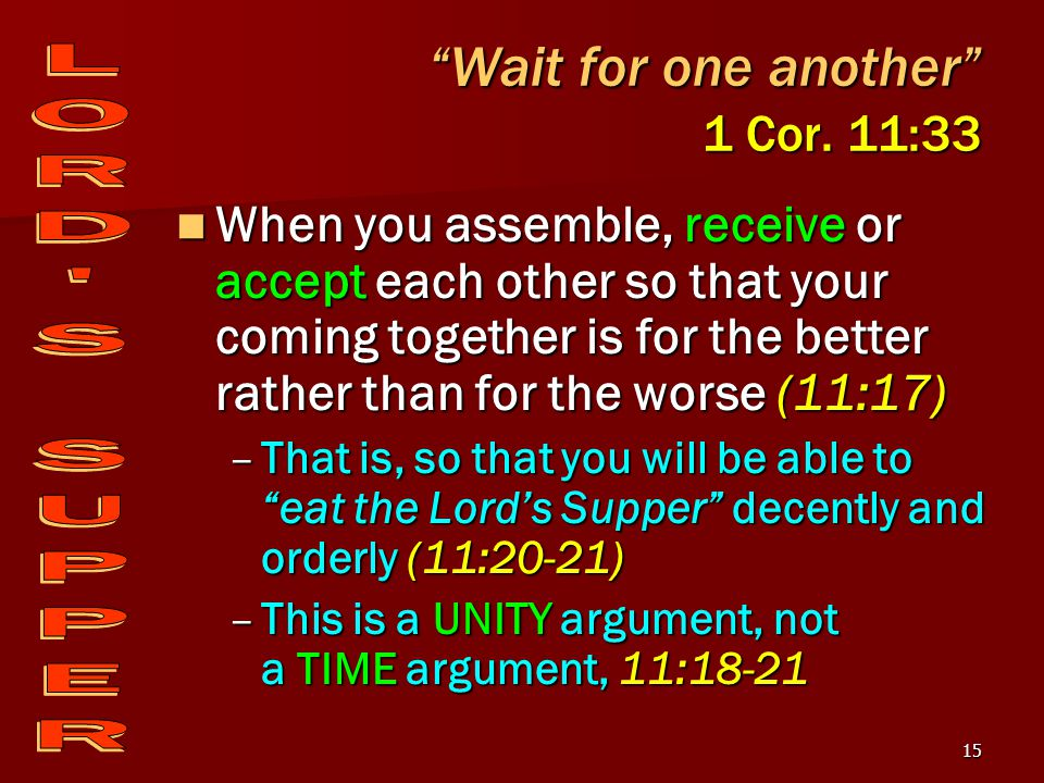 15 Wait for one another 1 Cor.