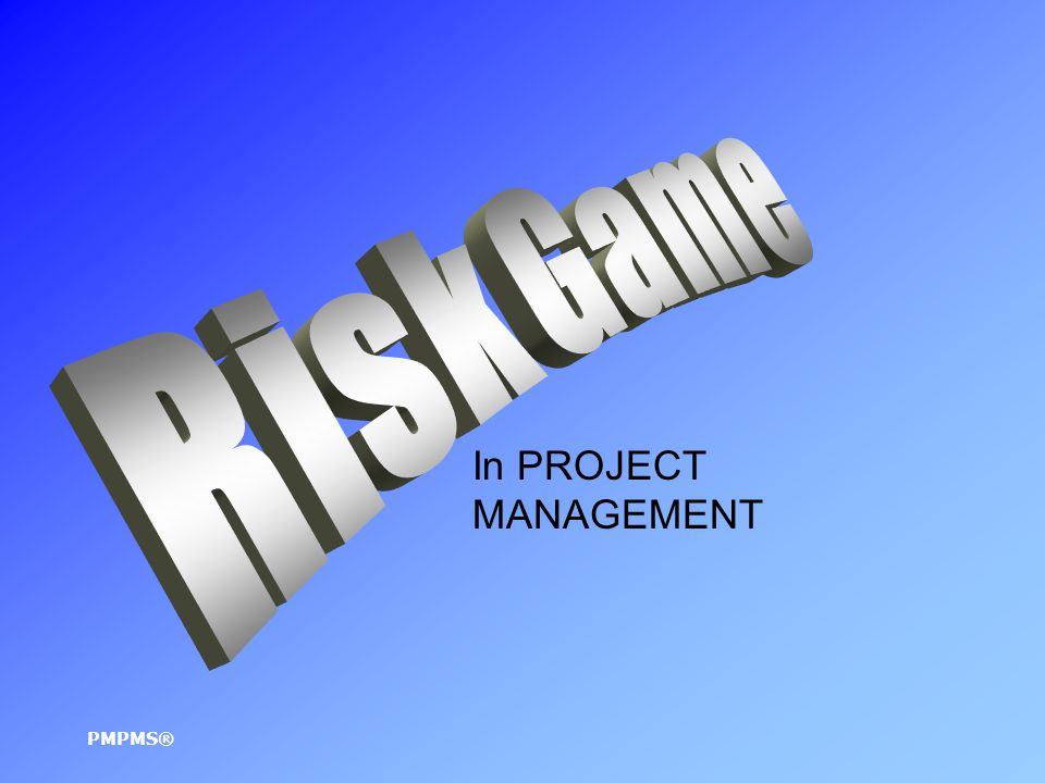 In PROJECT MANAGEMENT PMPMS®