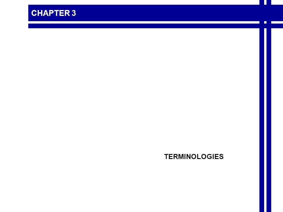CHAPTER 3 TERMINOLOGIES