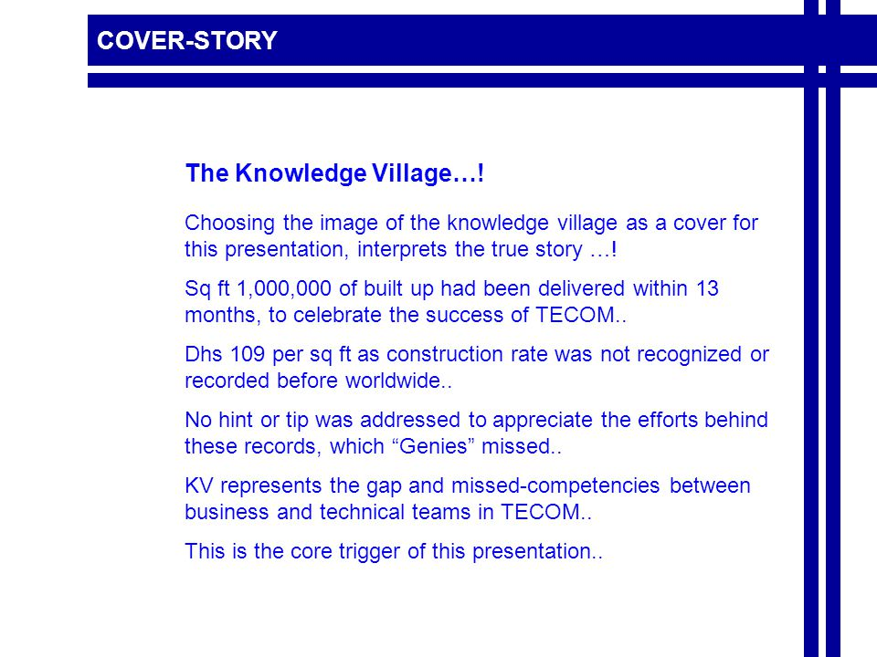 COVER-STORY Choosing the image of the knowledge village as a cover for this presentation, interprets the true story ….