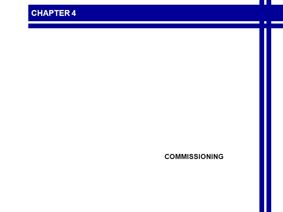 CHAPTER 4 COMMISSIONING