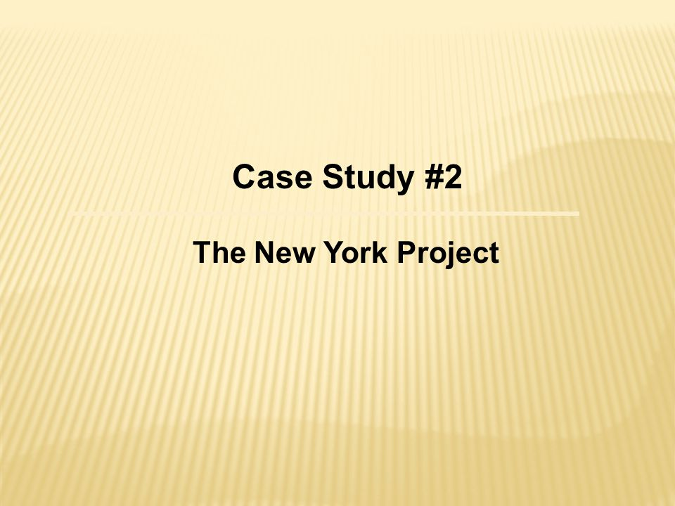 Case Study #2 The New York Project