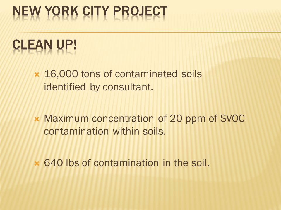  16,000 tons of contaminated soils identified by consultant.